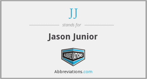 JJ - Jason Junior