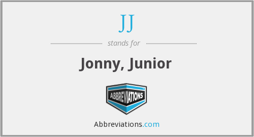 JJ - Jonny, Junior
