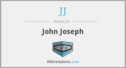 JJ - John Joseph