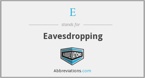 What does eavesdropping stand for?