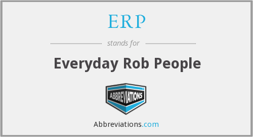 ERP - Everyday Rob People
