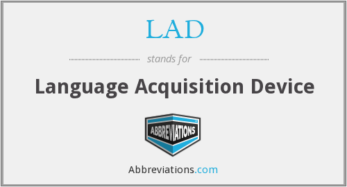 LAD - Language Acquisition Device