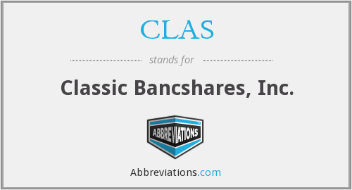 CLAS - Classic Bancshares, Inc.