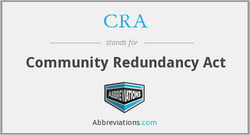 CRA - Community Redundancy Act
