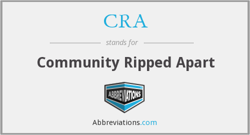 CRA - Community Ripped Apart