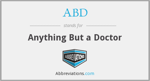ABD - Anything But a Doctor