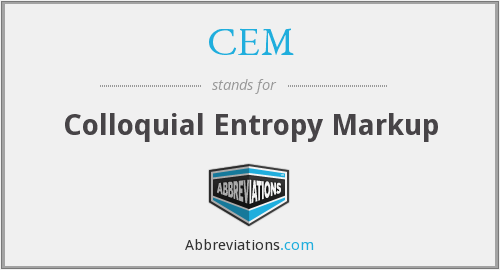CEM - Colloquial Entropy Markup