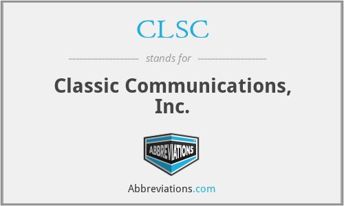 CLSC - Classic Communications, Inc.