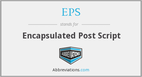 EPS - Encapsulated Post Script