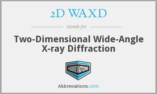2D WAXD - Two-Dimensional Wide-Angle X-ray Diffraction