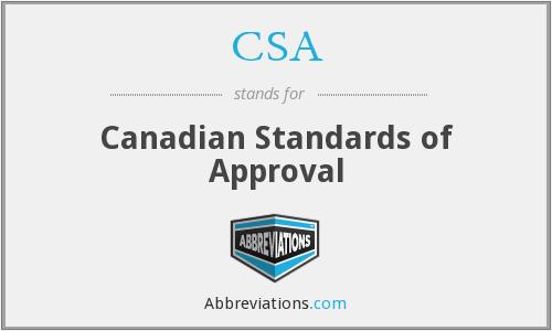 CSA - Canadian Standards of Approval
