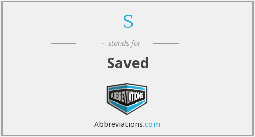 What does saved stand for?