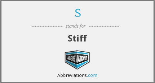 What does stiff stand for?