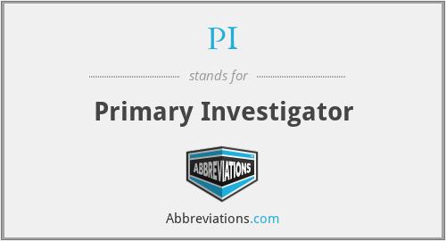 PI - Primary Investigator