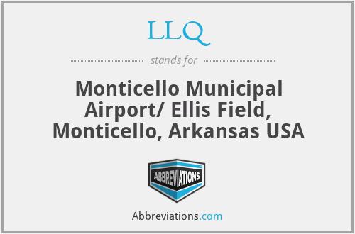 LLQ - Monticello Municipal Airport/ Ellis Field, Monticello, Arkansas USA