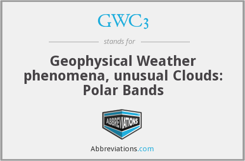 GWC3 - Geophysical Weather phenomena, unusual Clouds: Polar Bands