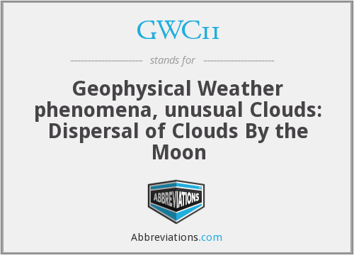 GWC11 - Geophysical Weather phenomena, unusual Clouds: Dispersal of Clouds By the Moon