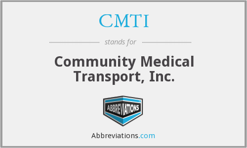 CMTI - Community Medical Transport, Inc.