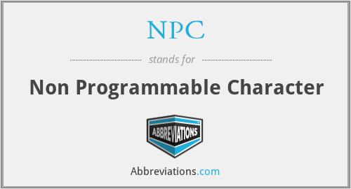 NPC - Non Programmable Character
