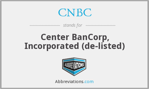 CNBC - Center BanCorp, Incorporated (de-listed)