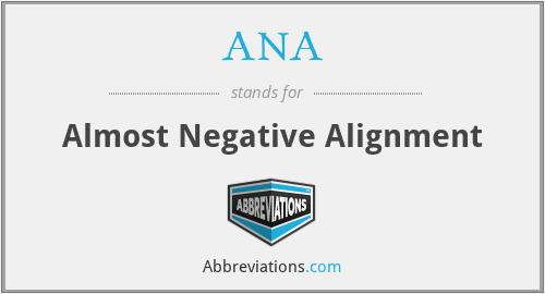 ANA - Almost Negative Alignment