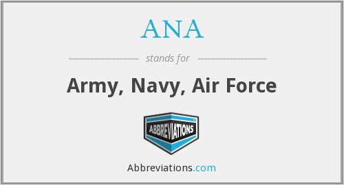ANA - Army, Navy, Air Force