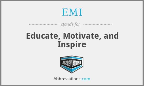 EMI - Educate, Motivate, and Inspire