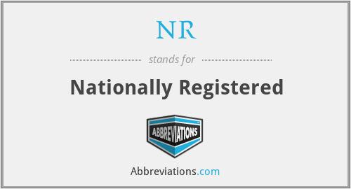 NR - Nationally Registered