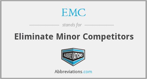 EMC - Eliminate Minor Competitors