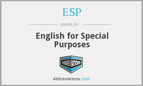 ESP - English for Special Purposes