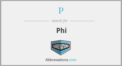 P - Phi