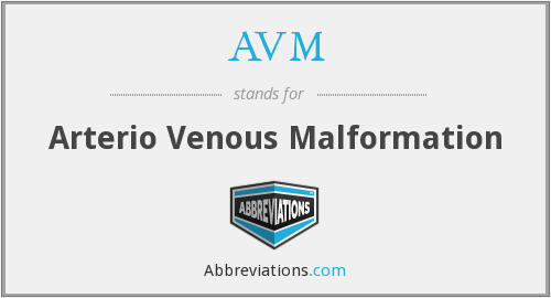 AVM - Arterio Venous Malformation