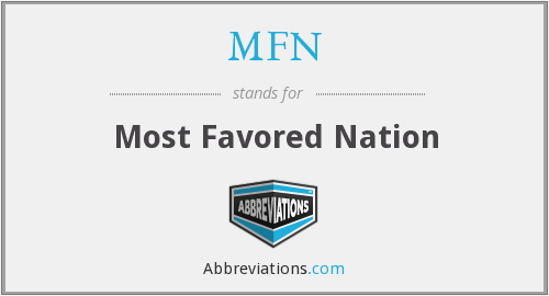 MFN - Most Favored Nation