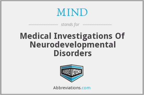 MIND - Medical Investigations Of Neurodevelopmental Disorders