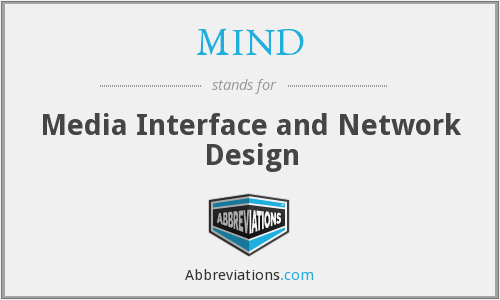 MIND - Media Interface and Network Design