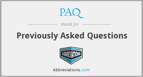PAQ - Previously Asked Questions