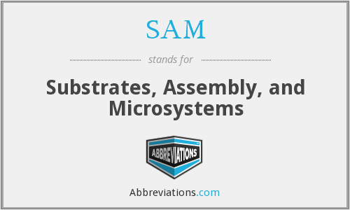 SAM - Substrates, Assembly, and Microsystems