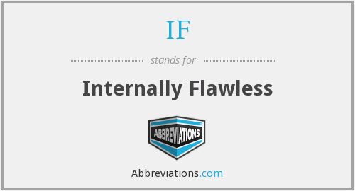 IF - Internally Flawless