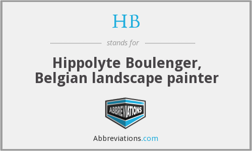 HB - Hippolyte Boulenger, Belgian landscape painter