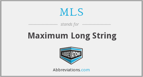 MLS - Maximum Long String