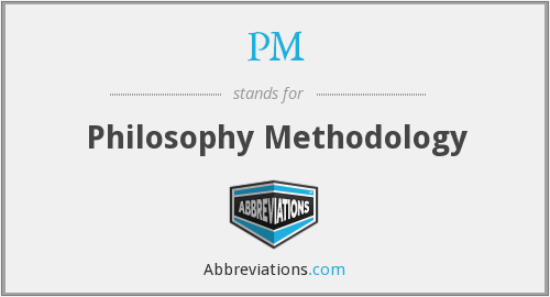 PM - Philosophy Methodology