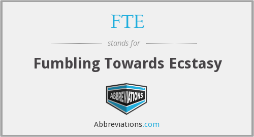 FTE - Fumbling Towards Ecstasy