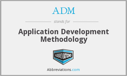 ADM - Application Development Methodology