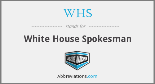 WHS - White House Spokesman