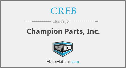 CREB - Champion Parts, Inc.