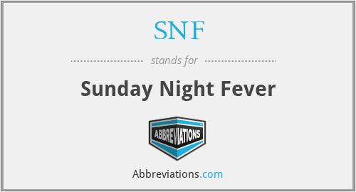 SNF - Sunday Night Fever