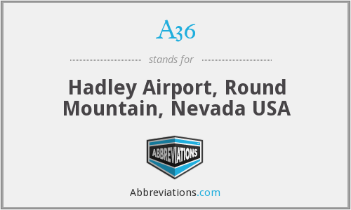 A36 - Hadley Airport, Round Mountain, Nevada USA