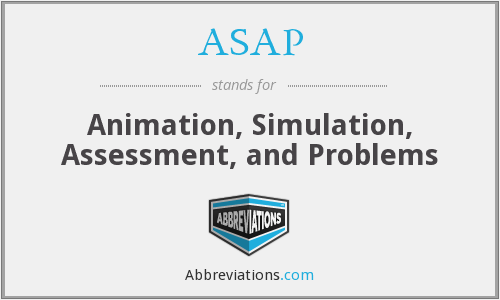 ASAP - Animation, Simulation, Assessment, and Problems