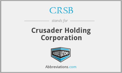 CRSB - Crusader Holding Corporation