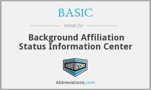 BASIC - Background Affiliation Status Information Center